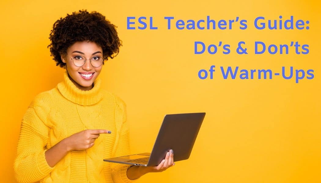 Esl Teacher's Guide Do's & Don'ts Of Esl Warm Ups